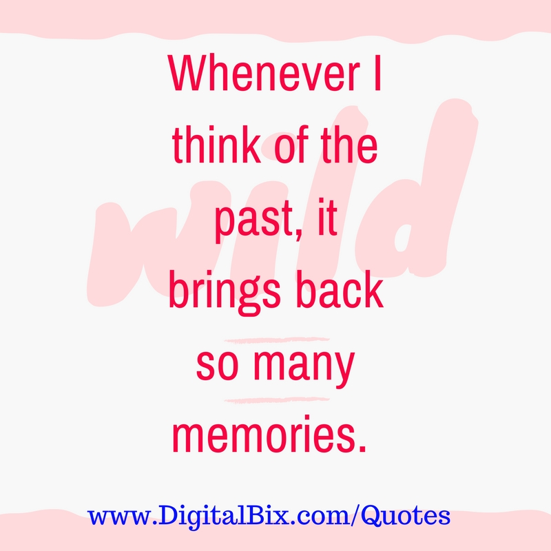 Memories Coming Back Quotes: Happiness Quotes On Good Memories